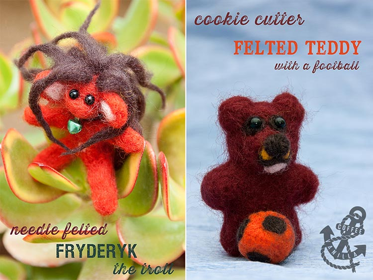 needle felted teddy and dry felted troll