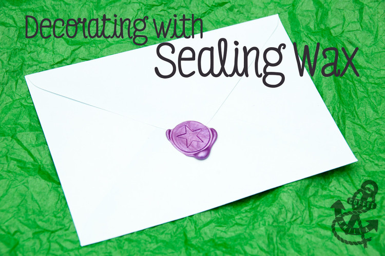 how to make sealing wax letters